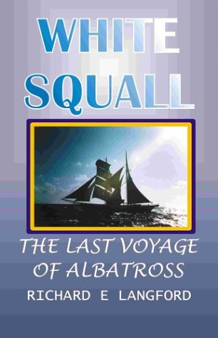 White Squall : The Last Voyage Of Albatross