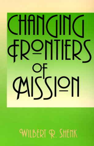 Changing Frontiers of Mission (American Society of Missiology Series)