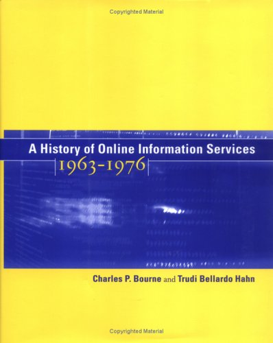 A History of Online Information Services, 1963–1976 (The MIT Press) by The MIT Press