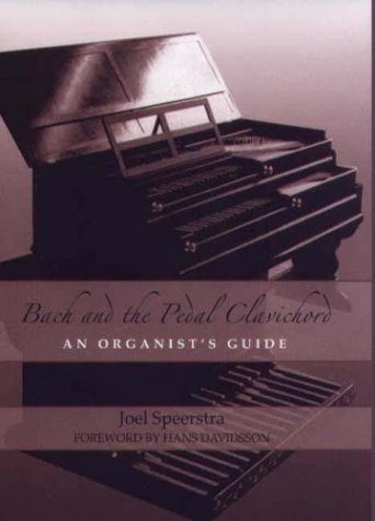 Bach and the Pedal Clavichord: An Organist's Guide (Eastman Studies in Music) by University of Rochester Press