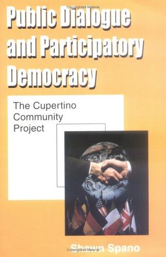 Public Dialogue and Participatory Democracy: The Cupertino Community Project (Hampton Press Communication Series: Communication and Participation) PDF