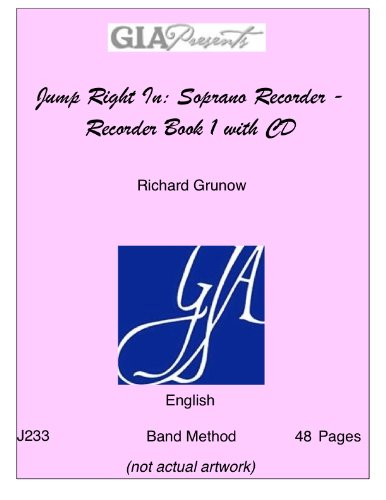 Jump Right In: Soprano Recorder - Recorder Book 1 with CD - Richard F. Grunow - SongBook Richard F. Grunow