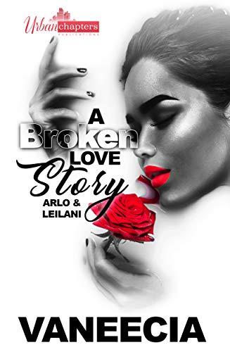 A Broken Love Story: Arlo & Leilani