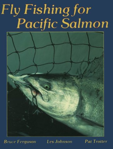 (Fly Fishing for Pacific Salmon)