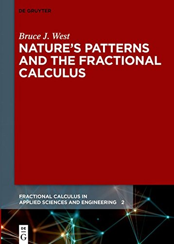 Natures Patterns and the Fractional Calculus (Fractional Calculus in Applied Sciences and Engineering)