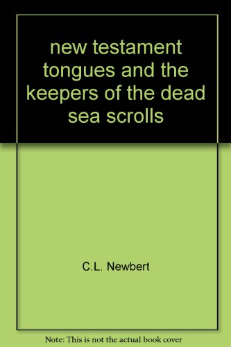 New Testament Tongues  and the Keepers of the Dead Sea Scrolls (Pedestal Scroll)