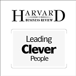 Leading Clever People (Harvard Business Review)