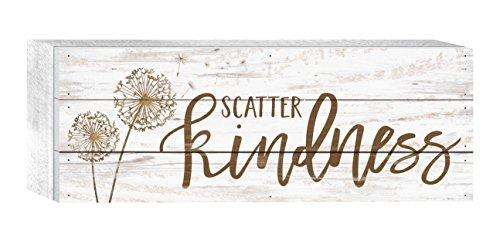 - P. GRAHAM DUNN Scatter Kindness Dandelion Whitewash 12 x 4.5 Solid Wood Boxed Pallet Plaque Sign