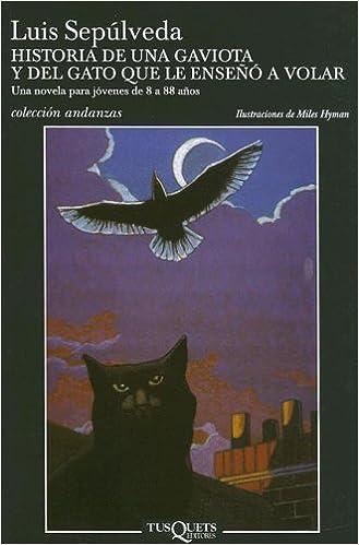 Historia de Una Gaviota y del Gato Que Le Enseno a Volar (Coleccion Andanzas) (Spanish Edition): Luis Sepulveda, Miles Hyman: 9789871210008: Amazon.com: ...