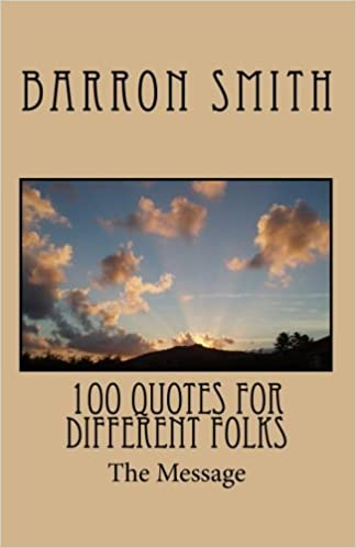 100 Quotes For Different Folks Barron Smith 9781453692783 Amazon