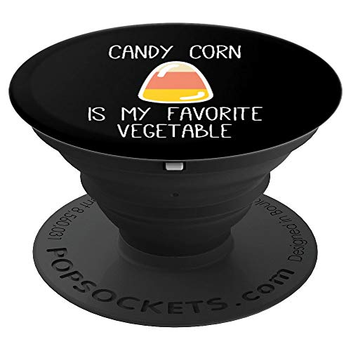 Candy Corn Is My Favorite Vegetable Sarcastic Halloween Gift - PopSockets Grip and Stand for Phones and Tablets