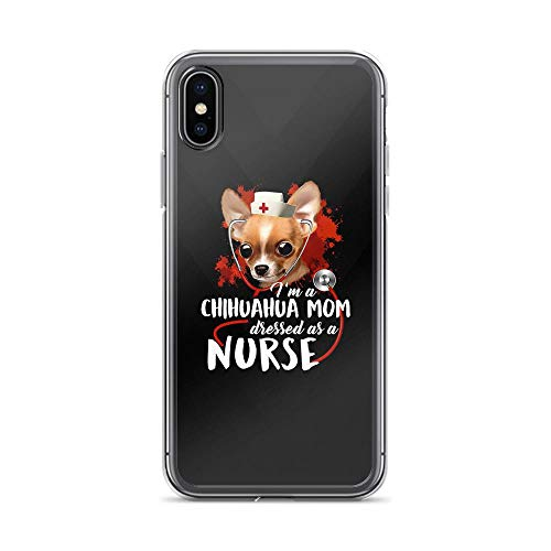 iPhone X/XS Pure Clear Case Cases Cover I'm a Chihuahua Mom Dressed as a Nurse Funny Saying TPU Flexible Compatible Protective]()