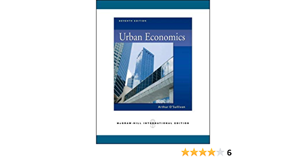 Urban Economics 7th Edition O Sullivan Arthur 9780071276290 Amazon Com Books