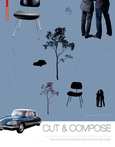 Cut & Compose: Toolbox for Visualizations in Architecture and Design Baukasten für Visualisierungen in Architektur und Design Gebundenes Buch – 20. Dezember 2012 Thomas Kruppa Achim Bursch Birkhäuser 3034608179