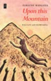 Front cover for the book Upon This Mountain (African Writers Series) by Timothy Wangusa