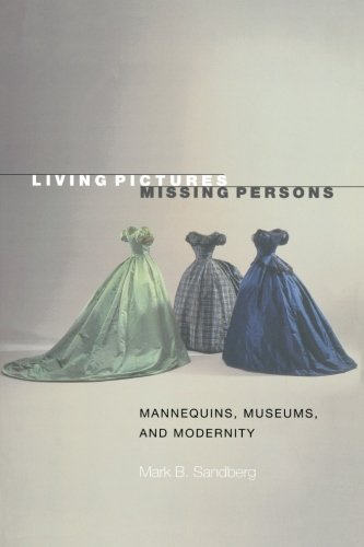Living Pictures, Missing Persons: Mannequins, Museums, and Modernity