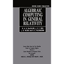 Algebraic Computing in General Relativity: Lecture Notes from the First Brazilian School on Computer Algebra Vol. 2: v. 2 (Oxford Science Publications) by M. A. H. MacCallum (1994-11-24)