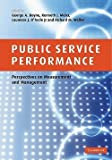 img - for Boyne George a.: Public Service Performance : Perspectives on Measurement and Management (Paperback); 2010 Edition book / textbook / text book
