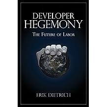 Developer Hegemony: The Future of Labor