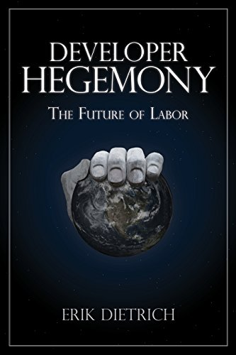 Amazon com: Developer Hegemony: The Future of Labor eBook