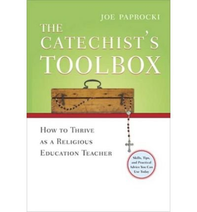 Download The Catechist's Toolbox: How to Thrive as a Religion Teacher (Paperback) - Common PDF