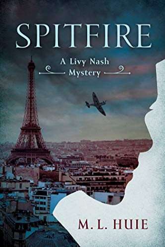 Spitfire: A Livy Nash Mystery (LIVY NASH MYSTERY, A Book 1) by [Huie, M. L.]