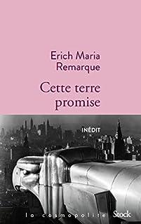 Cette terre promise, Remarque, Erich-Maria