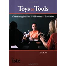 Toys to Tools: Connecting Student Cell Phones to Education