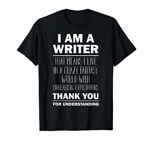 I Am a Writer - Funny Author T-Shirt Gift Tee