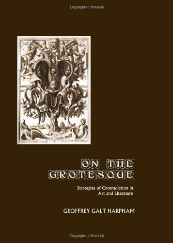On the Grotesque: Strategies of Contradiction in Art and Literature