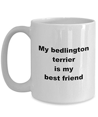 Bedlington terrier mug my dog is my best friend coffee tea cup