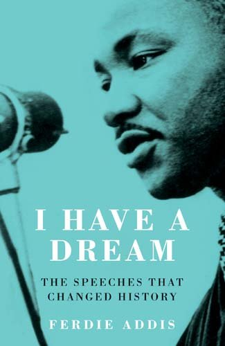 I Have a Dream: The Speeches that Changed History