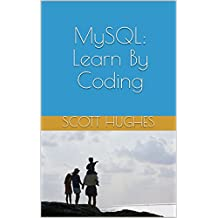 MySQL: Learn By Coding