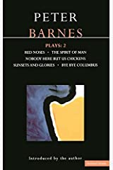 Barnes Plays: 2: Red Noses, The Spirit of Man, Nobody Here But Us Chickens, Sunsets and Glories, Bye Bye Columbus (Contemporary Dramatists) (Vol 2) Paperback
