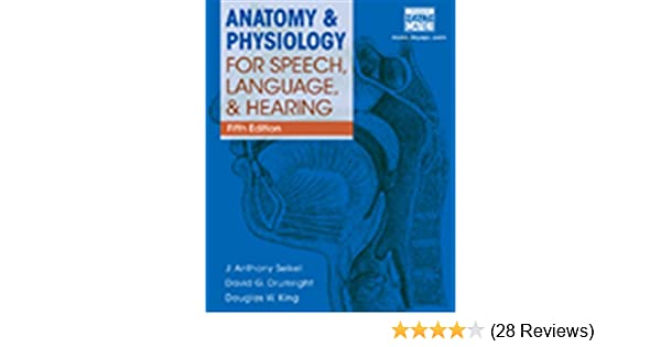 Anatomy & Physiology for Speech, Language, and Hearing, 5th