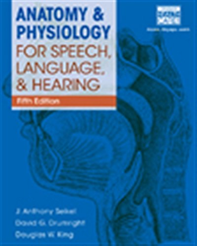 Anatomy & Physiology for Speech, Language, and Hearing, 5th (with Anatesse Software Printed Access C
