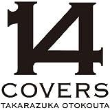 14 COVERS TAKARAZUKA OTOKOUTA