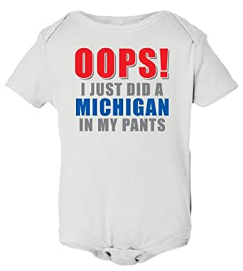 Oops! Just Did a Michigan in My Pants. Infant Body Suit. Onesie T-shirt (Newborn, White)