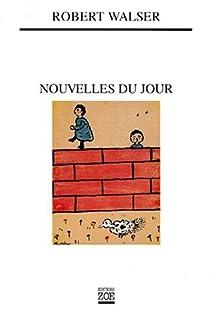 Nouvelles du jour, Walser, Robert
