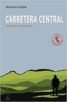 Book Carretera Central: infanzia amazzonica