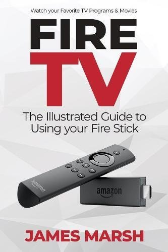 Price comparison product image Fire TV: The Illustrated User Guide