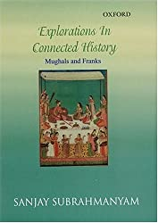 Explorations in Connected History: Mughals and Franks