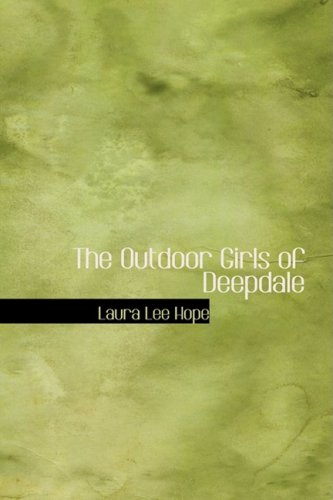 Read Online The Outdoor Girls of Deepdale: Or Camping and Tramping for Fun and Health ebook