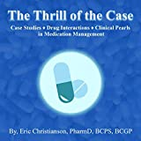 The Thrill of the Case: Case Studies, Drug