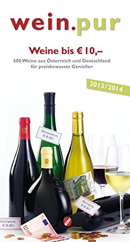 Weine bis zu EUR 10,-: Gute Weine für preisbewusste Genießer (wein.pur)