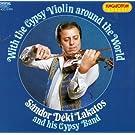With The Gypsy Violin Around The World - Sandor Deki Lakatos And His Gypsy Band
