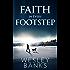 Faith In Every Footstep: A Sled Dog Adventure and Romance (Faith, Hope, and Love Book 1)