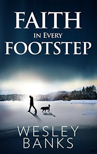 Faith In Every Footstep (Kyle Walker Book 1)