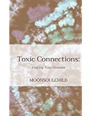 Toxic Connections: Freeing Your Demons
