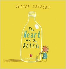 Resultado de imagen de oliver jeffers heart and the bottle